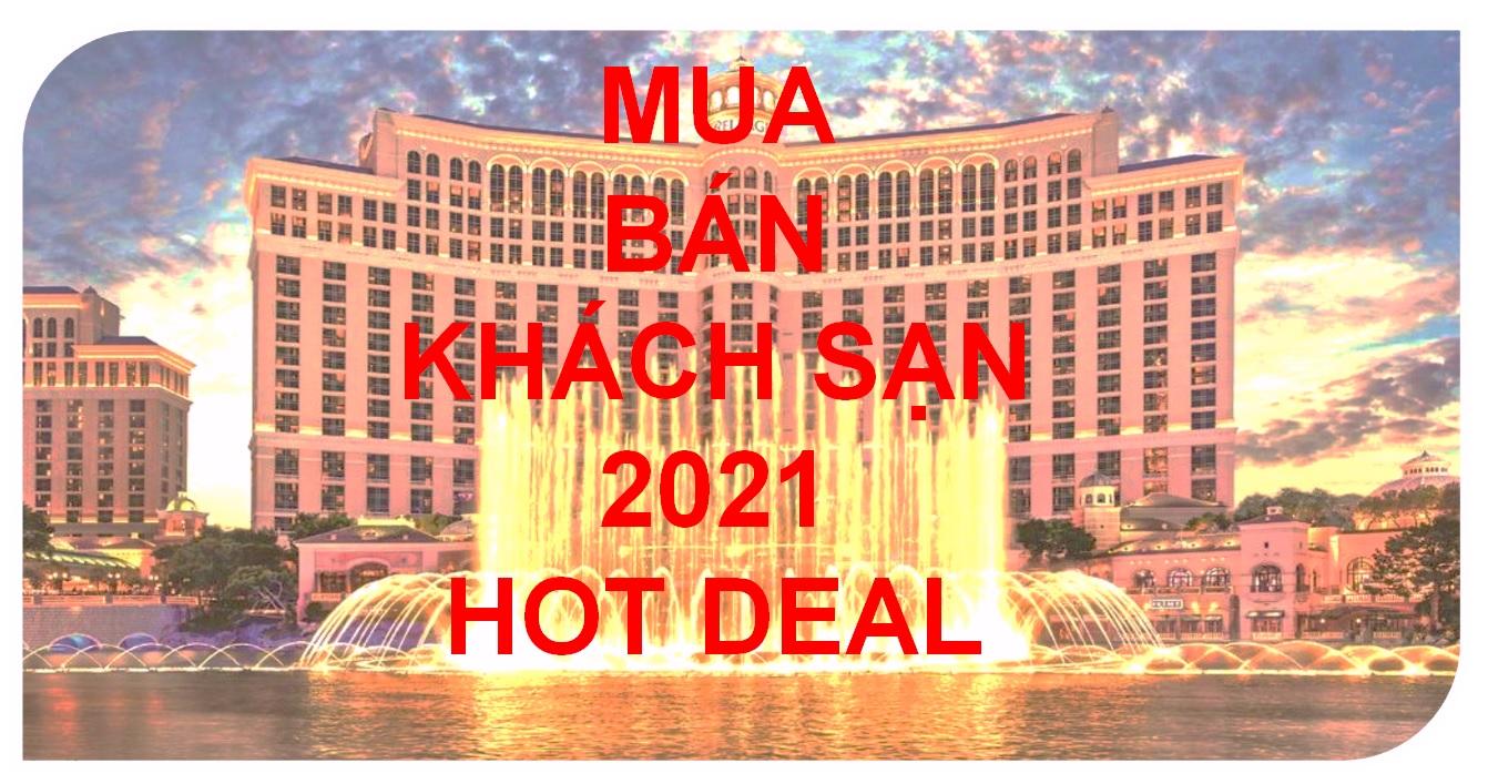 Mua bán khách sạn 2021 - Hot deals